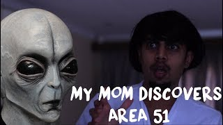 MY MOTHER DISCOVERS AREA 51