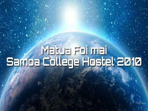 Matua Foi Mai (Samoa College Hostel 2010)