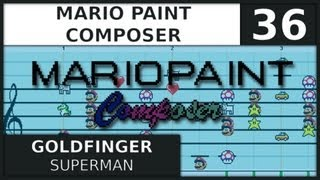 Mario Paint Composer: Goldfinger - Superman