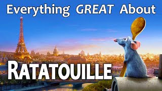 Everything GREAT About Ratatouille!