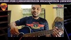 GUITAR NEVER LIES: REBOOT || episode -2 with Sazzad Arefeen