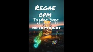 Regae OPM Tagalog Song | No Copyright Music