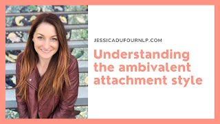 Ambivalent attachment in: childhood, adulthood and love