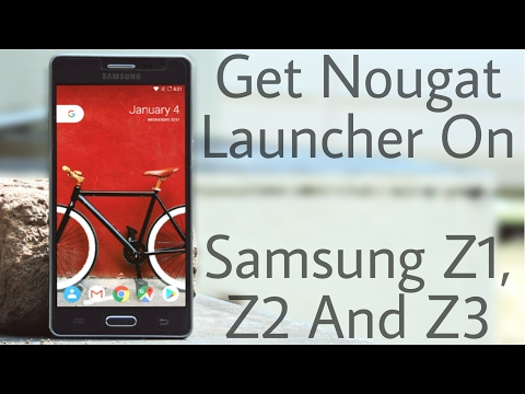 Get Pixel (Nougat Launcher) on Samsung Z1,Z2 And Z3