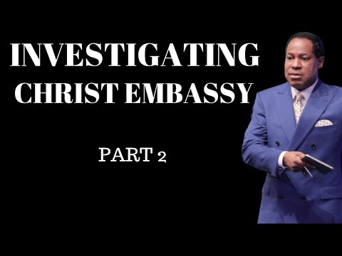 INVESTIGATING CHRIST EMBASSY - PART 2