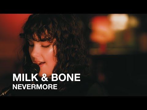 Milk & Bone | Nevermore | First Play Live