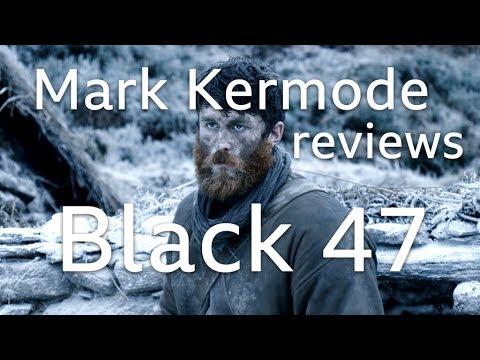 Mark Kermode Reviews Black 47