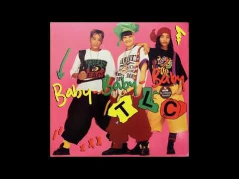 TLC - Baby-Baby-Baby (Album Version) HQ
