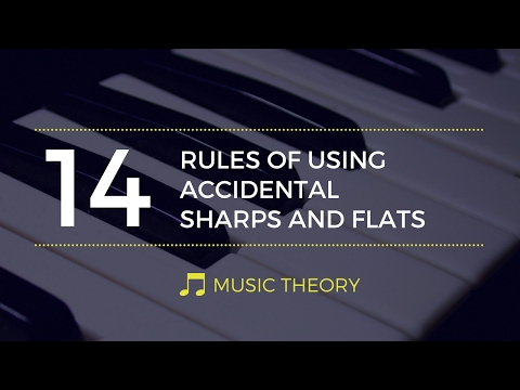 Rules of Using Accidental Sharps And Flats - Music Theory #14
