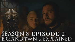 Game of Thrones Season 8 Episode 2 Breakdown and Explained