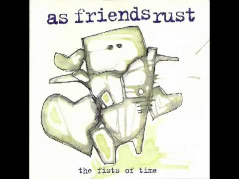 Home is where the hearts aches - As friends rust