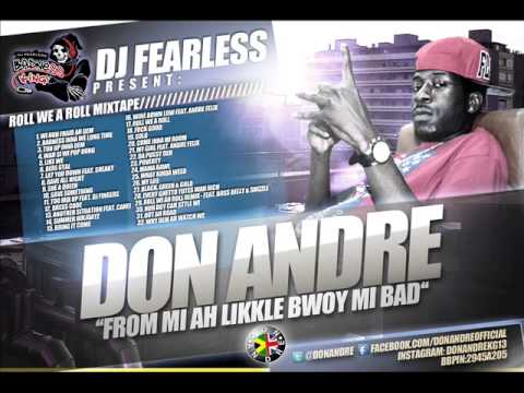 DJ FearLess - Don Andre - From Mi Ah Likkle Bwoy Mi Bad Mixtape