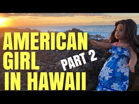 American Girl Travels To Hawaii - Part 2