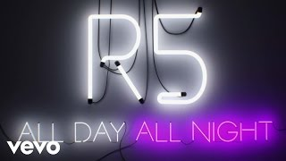 R5 - All Day, All Night: Origins