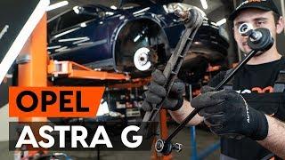 Savienotājstienis uzstādīšana OPEL ASTRA G Hatchback (F48_, F08_): bezmaksas video