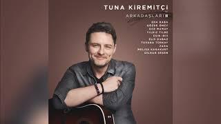 Tuna Kiremitçi feat. Yıldız Tilbe - Gelse de Ayrılık (Tuna Kiremitçi ve Arkadaşları II) Resimi