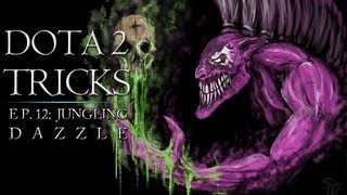 Dota 2 Tricks - Jungling Dazzle