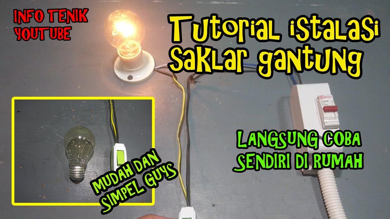 Cara Memasang Saklar Lampu Gantung Youtube Cara memasang saklar gantung