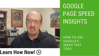How to Use Google's Speed Test Tool: PageSpeed Insights