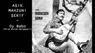 Aşık Mahzuni Şerif - Oy Babo (Elim Kolum Kelepçeli)