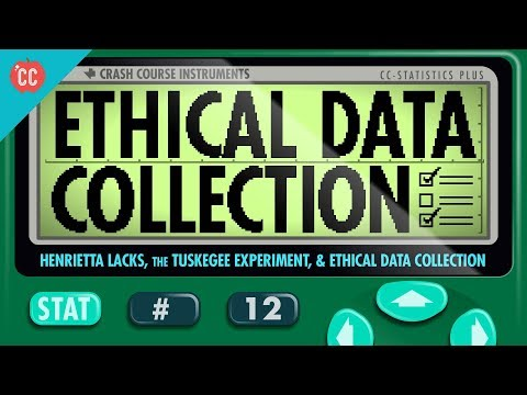 Henrietta Lacks, the Tuskegee Experiment, & Ethical Data Collection: Crash Course Statistics #12