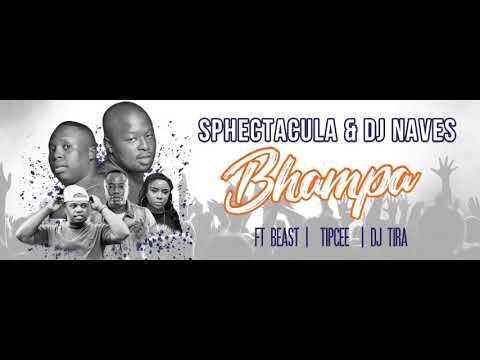 SPHEctacula And DJ Naves ft Beast, TipCee and DJ Tira-Bhampa (Radio Edit)