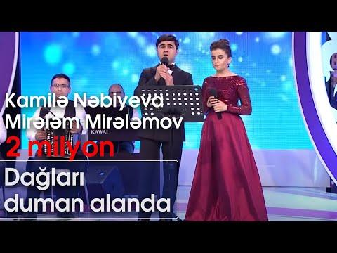 Kamilə Nəbiyeva və Mirələm Mirələmov - Dağları duman alanda (Nanəli) super ifa dinleyin.mp3.klipler.
