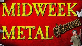 Midweek Metal Episode 145 - Saxon, Midgets & A large bottle of Trooper