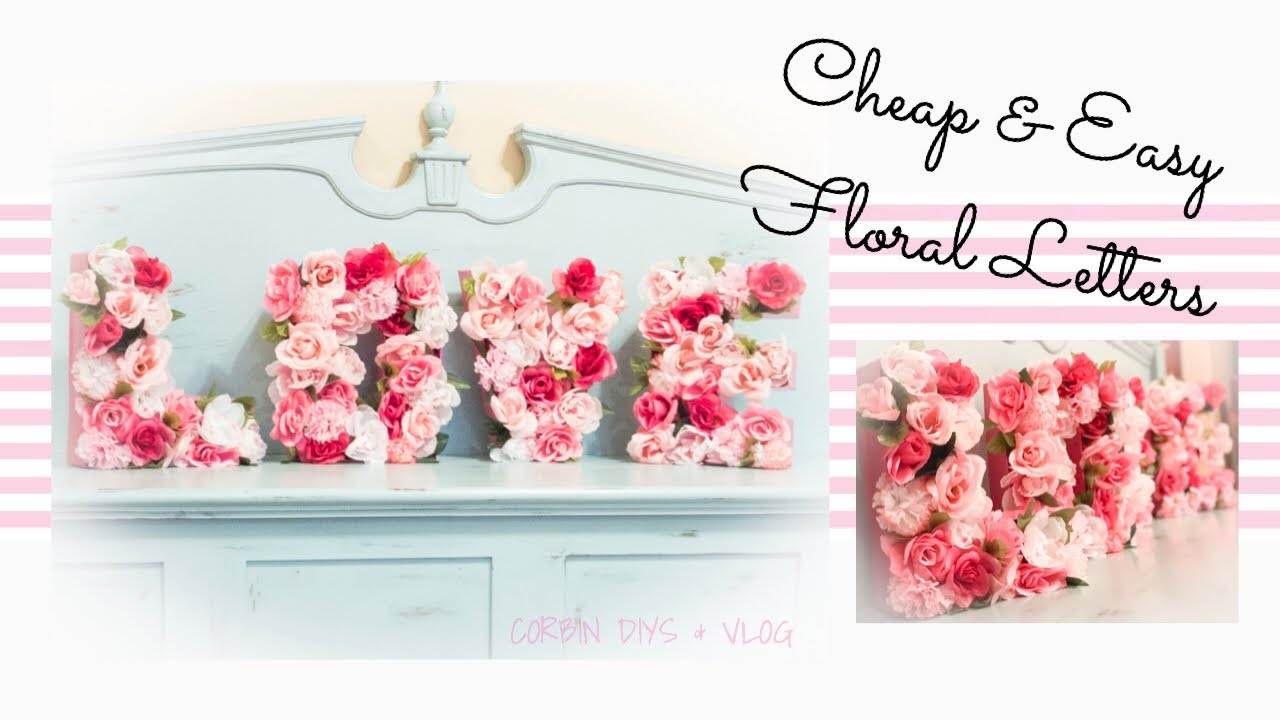 Cheap & Easy Dollar Store Floral Letters | DIY Wedding Party ...