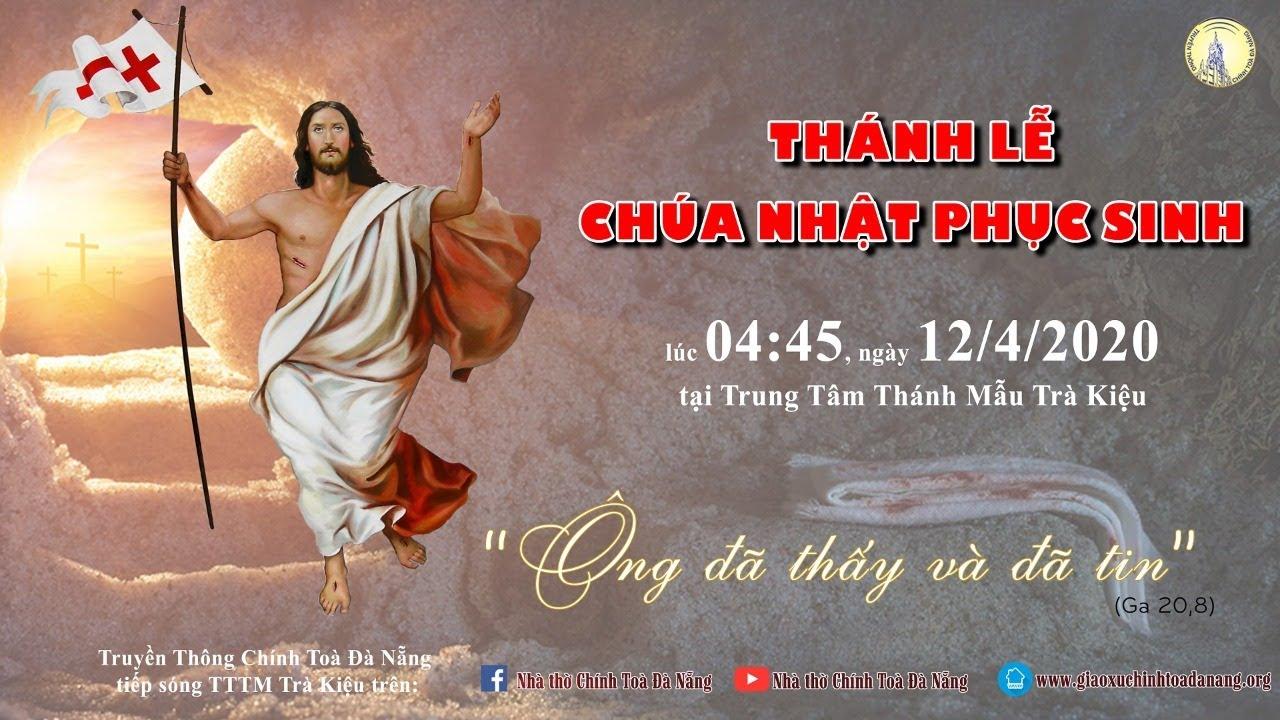 🔴Trực tiếp: Thánh lễ Chúa Nhật PHỤC SINH Lúc 04:45, 12/4/2020 TTTM Trà Kiệu