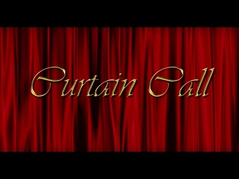 Curtain Call- Full Show