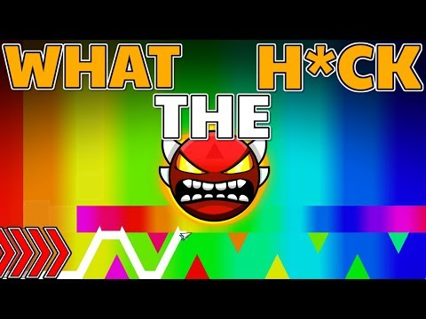 WHAT THE H*CK?!?!!? [Level Request #55]