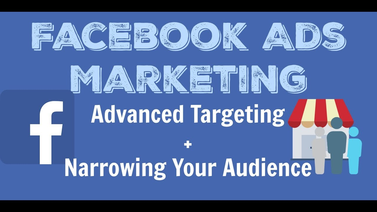41492e5b8a09 Facebook Ads - Advanced Targeting and Narrowing Your Audience. - YouTube
