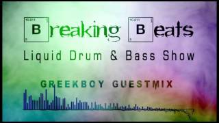 Breaking Beats Liquid DnB - Guestmix - Greekboy