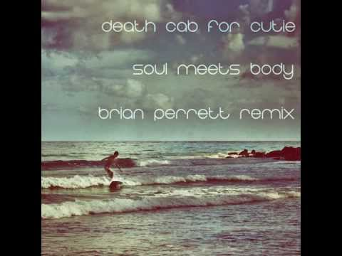 Death Cab For Cutie - Soul Meets Body (Brian Perrett Remix) mp3