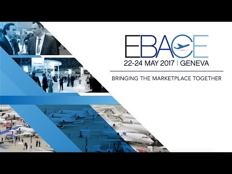 Attend Europe's Premier Business Aviation Event: EBACE2017