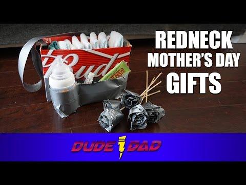 REDNECK MOTHER'S DAY IDEAS!