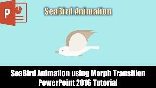 SeaBird Animation Using Morph Transition in PowerPoint 2016 Tutorial