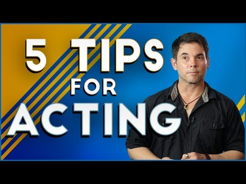 5 Tips For Acting