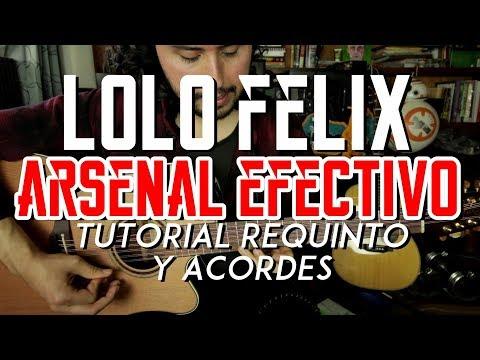 LOLO FELIX - Arsenal Efectivo - Tutorial - REQUINTO - ACORDES - Como tocar en Guitarra