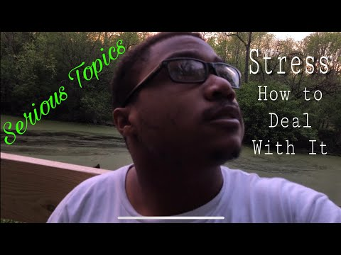 Stress: How to Deal With It