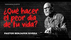Benjamin Rivera | ¿Qué hacer el peor dia de tu vida? Segunda Parte