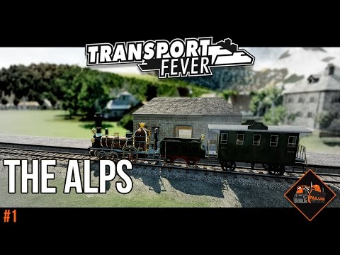 Transport Fever The Alps Gotthard Pass | Let's Play Transport Fever gameplay series part 1