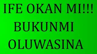 Ife Okan Mi (Lyrics) by Bukunmi Oluwasina