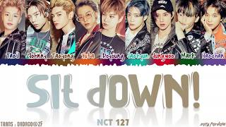Download NCT 127 (엔시티 127) - 'SIT DOWN!' Lyrics [Color Coded_Han_Rom_Eng]