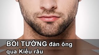 Lý giải bản tính đàn ông qua các kiểu râu