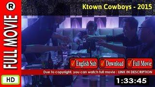 Watch Online: Ktown Cowboys (2015)