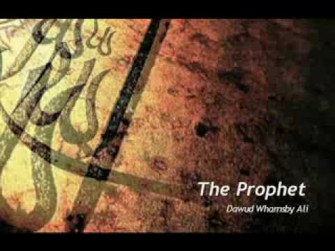 The Prophet Nasheed by Dawud Wharnsby Ali with lyrics