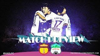 Match Preview   Nam Định vs Hoàng Anh Gia Lai: Khi người ''KHỐN'' gặp kẻ ''KHÓ''    HAGL Media