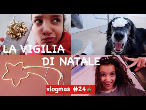 VIGILIA DI NATALE || vlogmas 24/12/2018